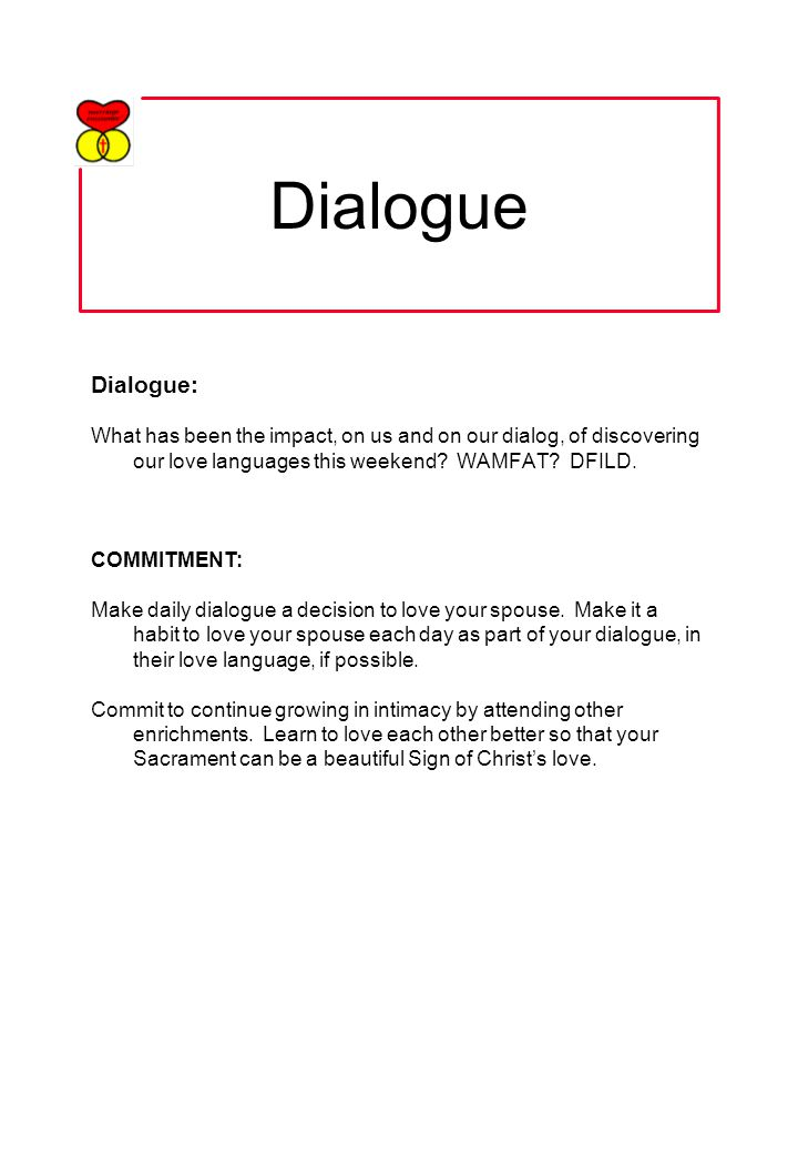 Dialogue Dialogue: What has been the impact, on us and on our dialog, of discovering our love languages this weekend.