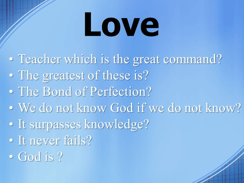 Love Teacher which is the great command Teacher which is the great command.