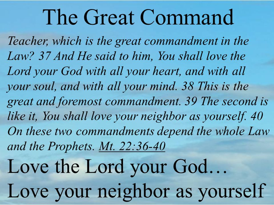 The Great Command Teacher, which is the great commandment in the Law.