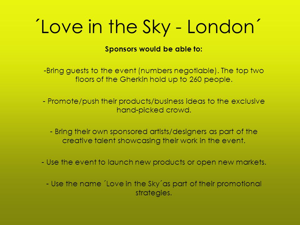 ´Love in the Sky - London´ Sponsors would be able to: -Bring guests to the event (numbers negotiable).