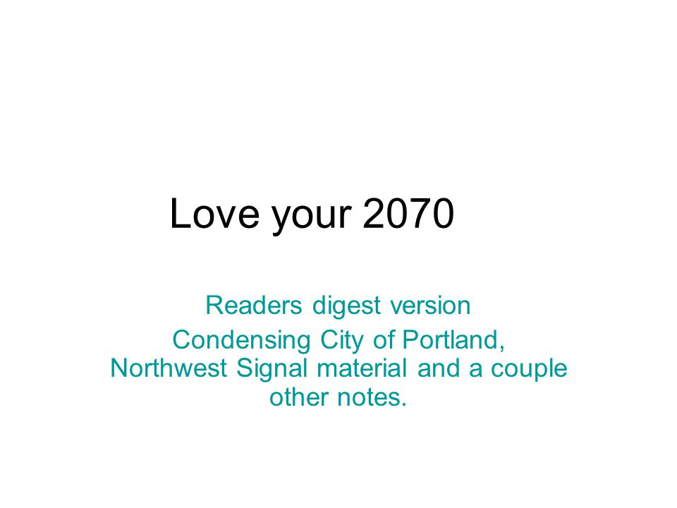 Love your 2070 Readers digest version Condensing City of Portland, Northwest Signal material and a couple other notes.