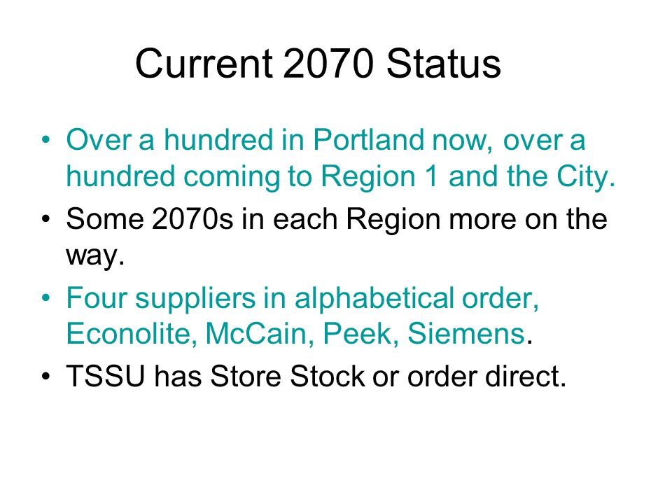 Current 2070 Status Over a hundred in Portland now, over a hundred coming to Region 1 and the City.