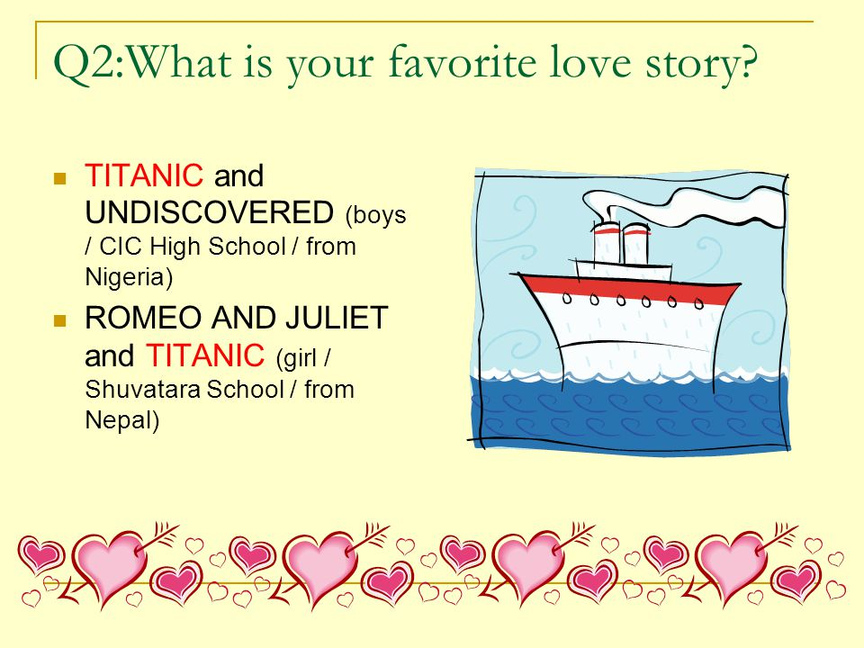 Q2:What is your favorite love story.
