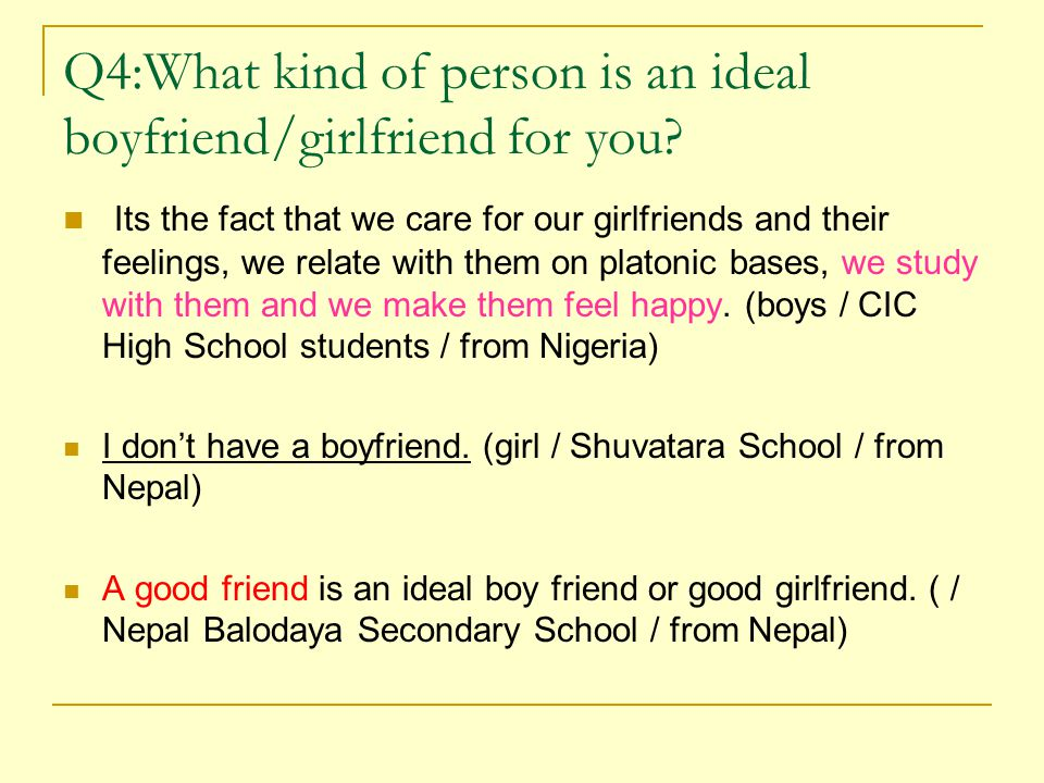 Q4:What kind of person is an ideal boyfriend/girlfriend for you.