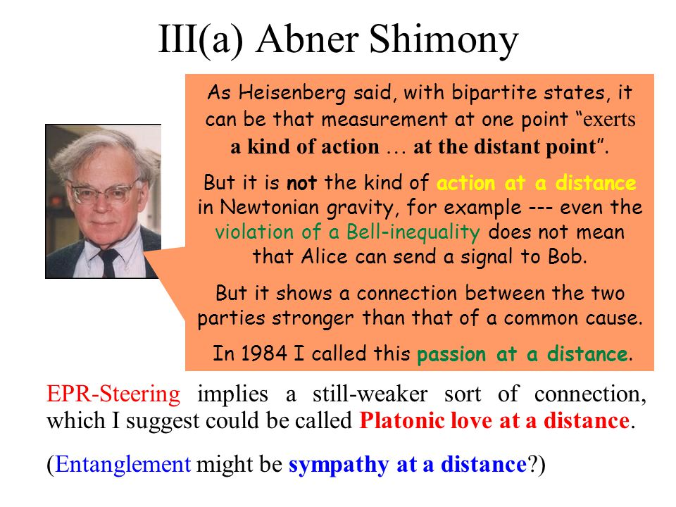 III(a) Abner Shimony EPR-Steering implies a still-weaker sort of connection, which I suggest could be called Platonic love at a distance.