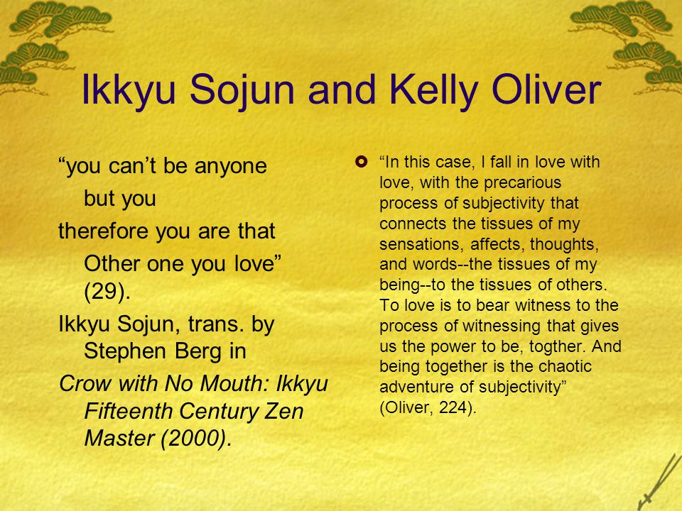 Ikkyu Sojun and Kelly Oliver you cant be anyone but you therefore you are that Other one you love (29).