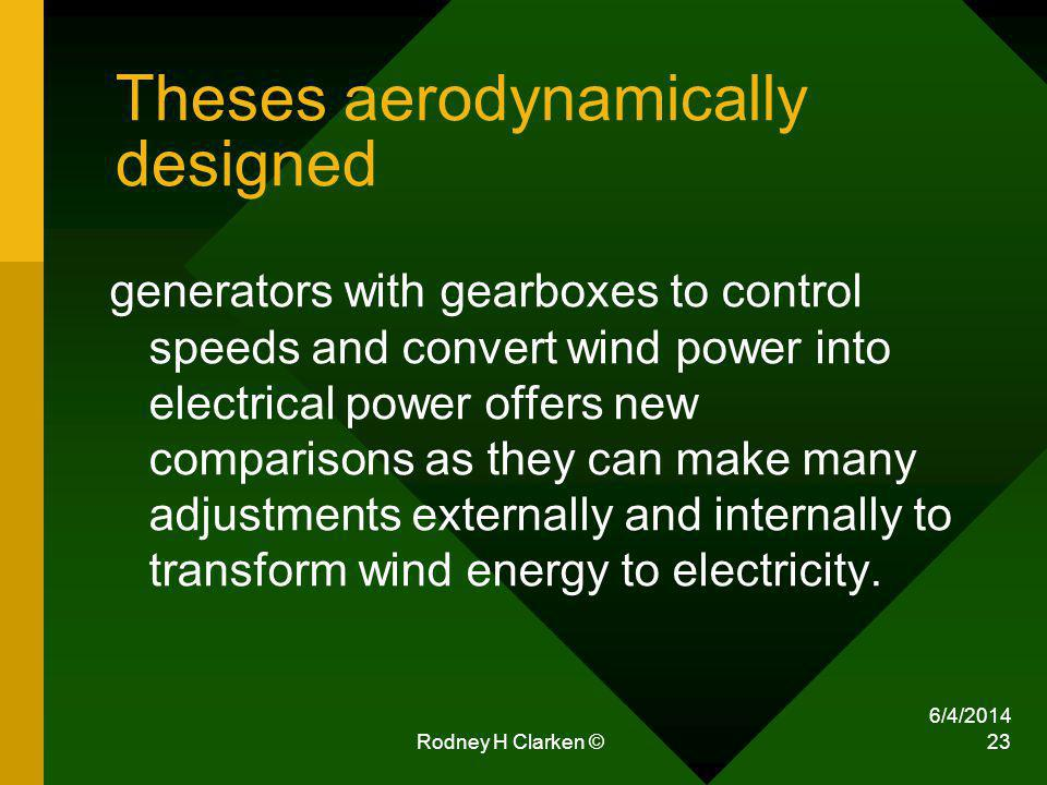 Theses aerodynamically designed generators with gearboxes to control speeds and convert wind power into electrical power offers new comparisons as they can make many adjustments externally and internally to transform wind energy to electricity.