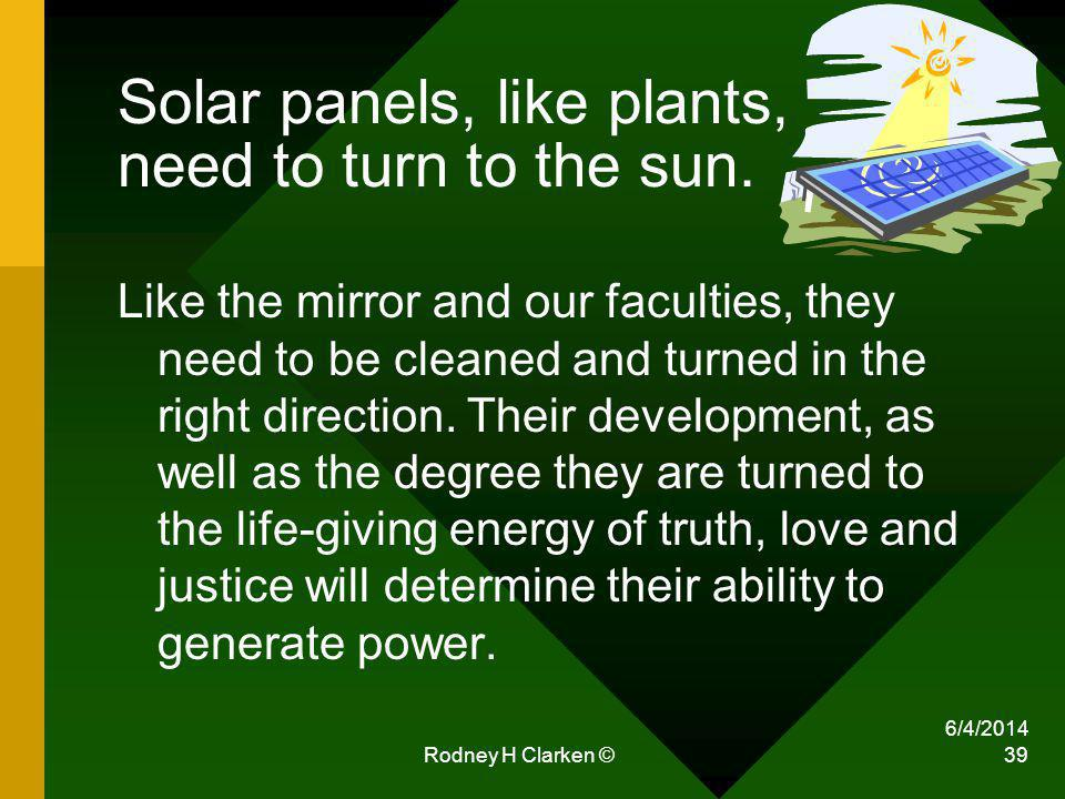 Solar panels, like plants, need to turn to the sun.