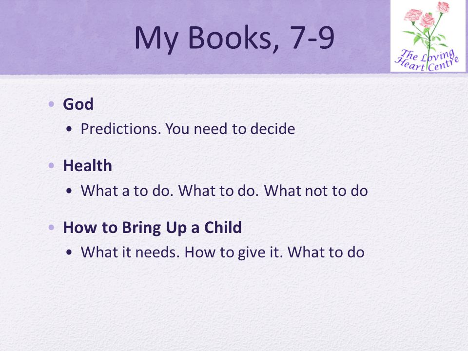 My Books, 7-9 God Predictions. You need to decide Health What a to do.