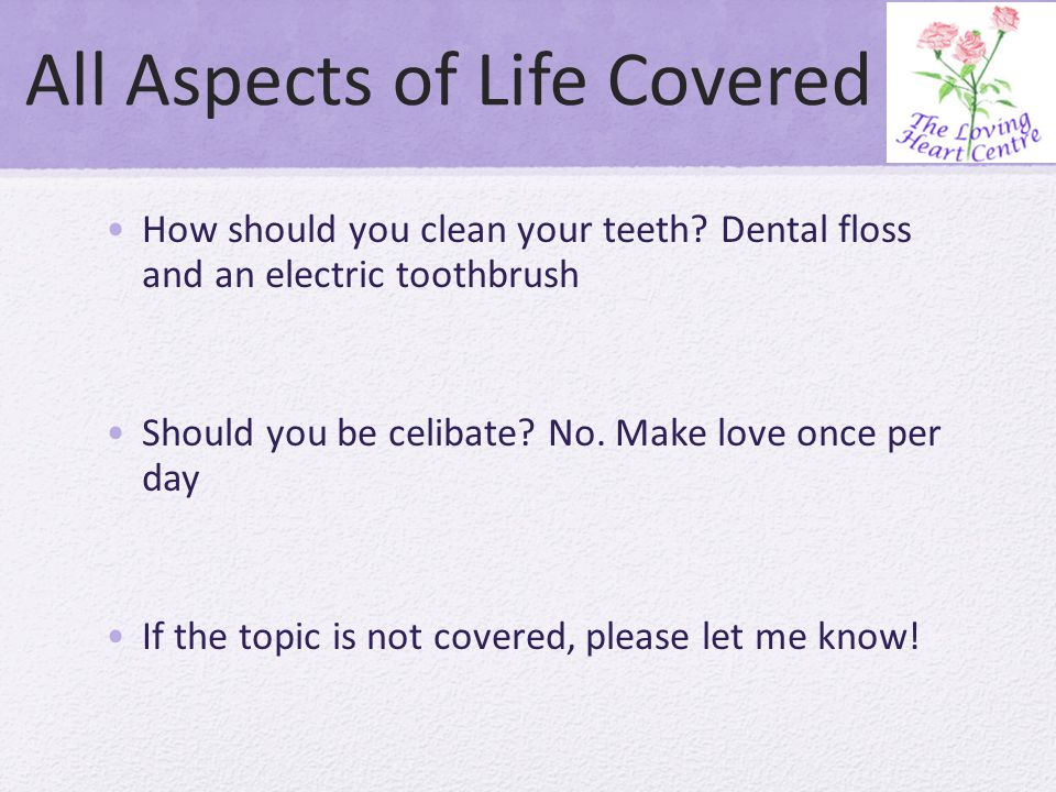 All Aspects of Life Covered How should you clean your teeth.