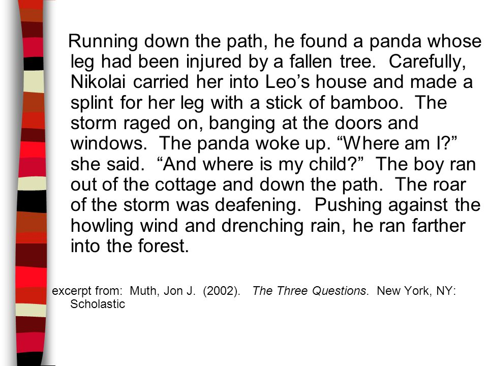 Running down the path, he found a panda whose leg had been injured by a fallen tree.