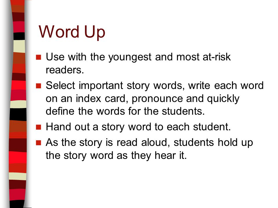 Word Up Use with the youngest and most at-risk readers.