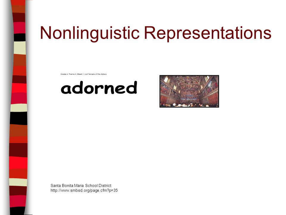 Nonlinguistic Representations Santa Bonita Maria School District: http://www.smbsd.org/page.cfm p=35 adorned