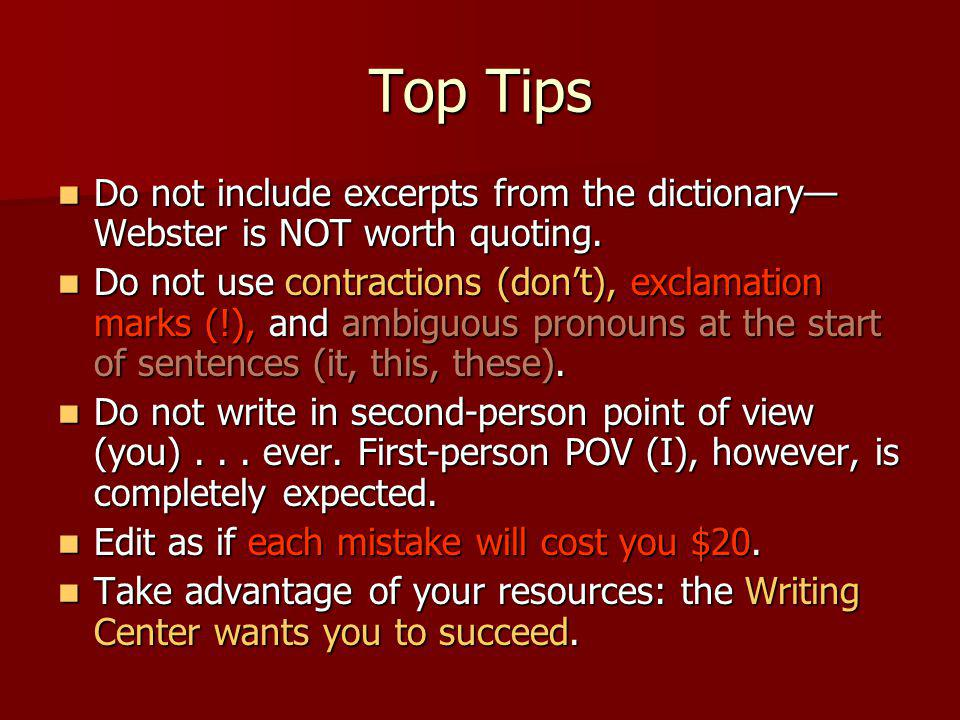 Top Tips Do not include excerpts from the dictionary Webster is NOT worth quoting.