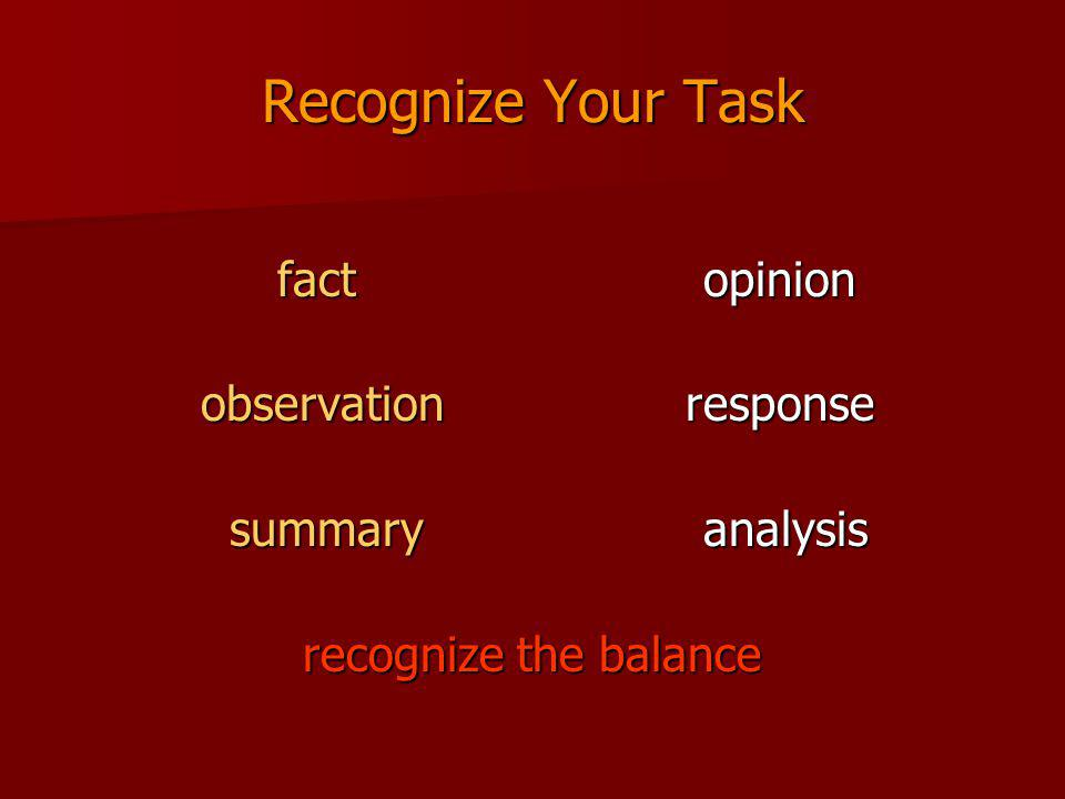Recognize Your Task factopinion observation response observation response summaryanalysis summaryanalysis recognize the balance