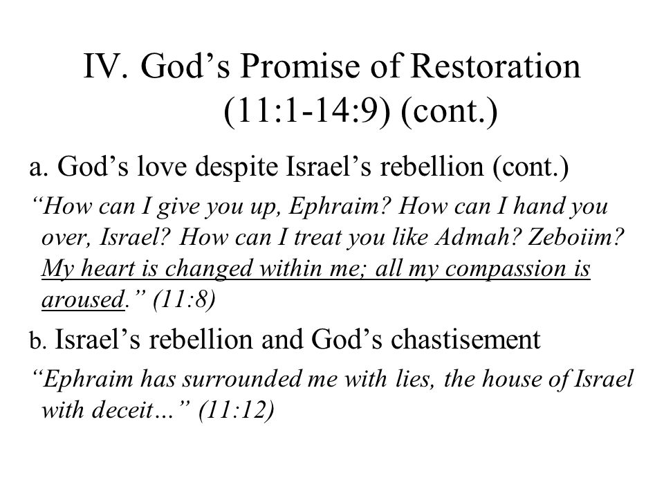 a. Gods love despite Israels rebellion (cont.) How can I give you up, Ephraim.