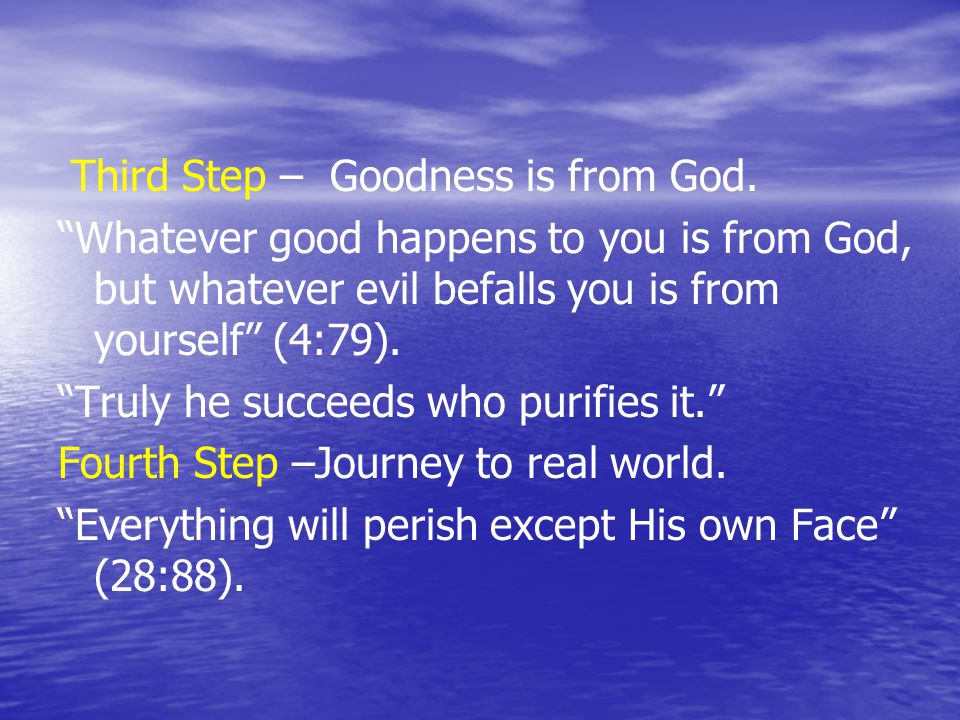 Third Step – Goodness is from God.