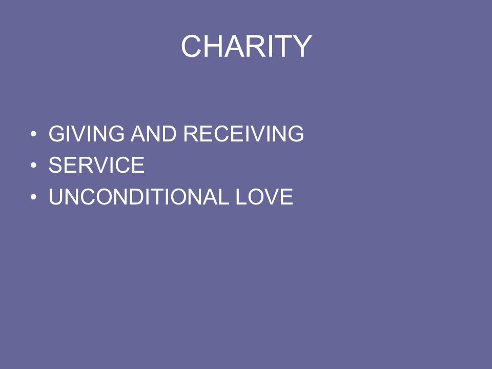 CHARITY GIVING AND RECEIVING SERVICE UNCONDITIONAL LOVE