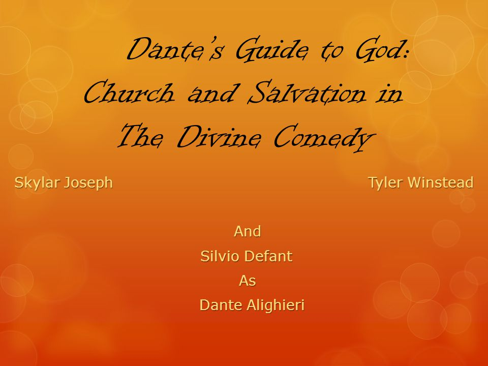 Dantes Guide to God: Church and Salvation in The Divine Comedy Skylar Joseph Tyler Winstead Skylar Joseph Tyler Winstead And And Silvio Defant Silvio Defant As As Dante Alighieri Dante Alighieri