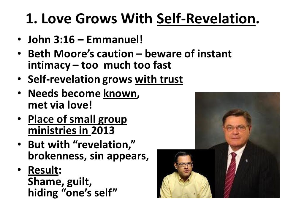 1. Love Grows With Self-Revelation. John 3:16 – Emmanuel.