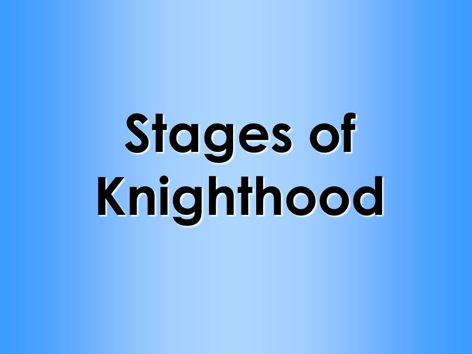 Stages of Knighthood
