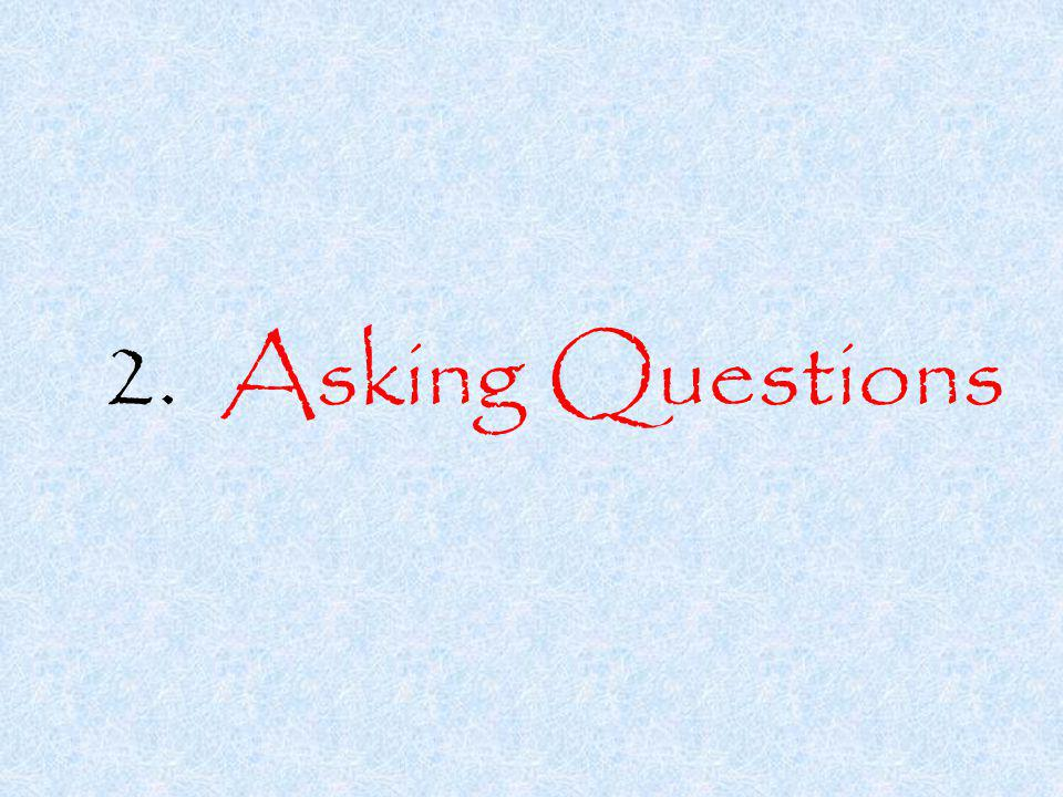 2. Asking Questions