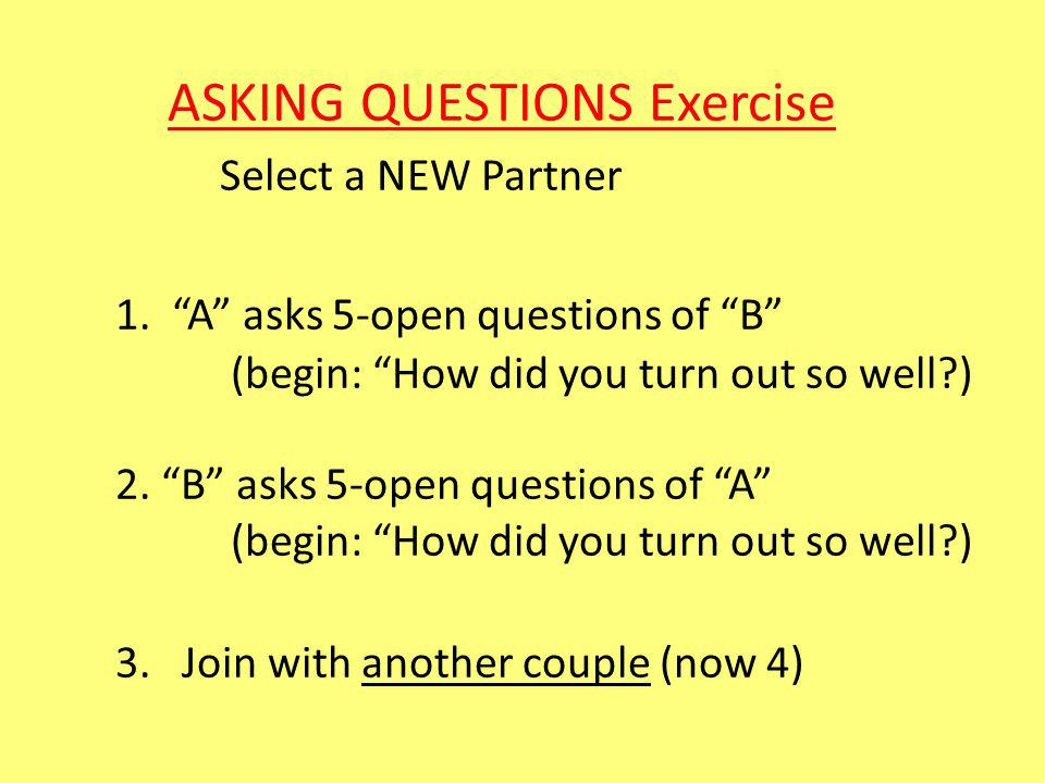 ASKING QUESTIONS Exercise Select a NEW Partner 1.