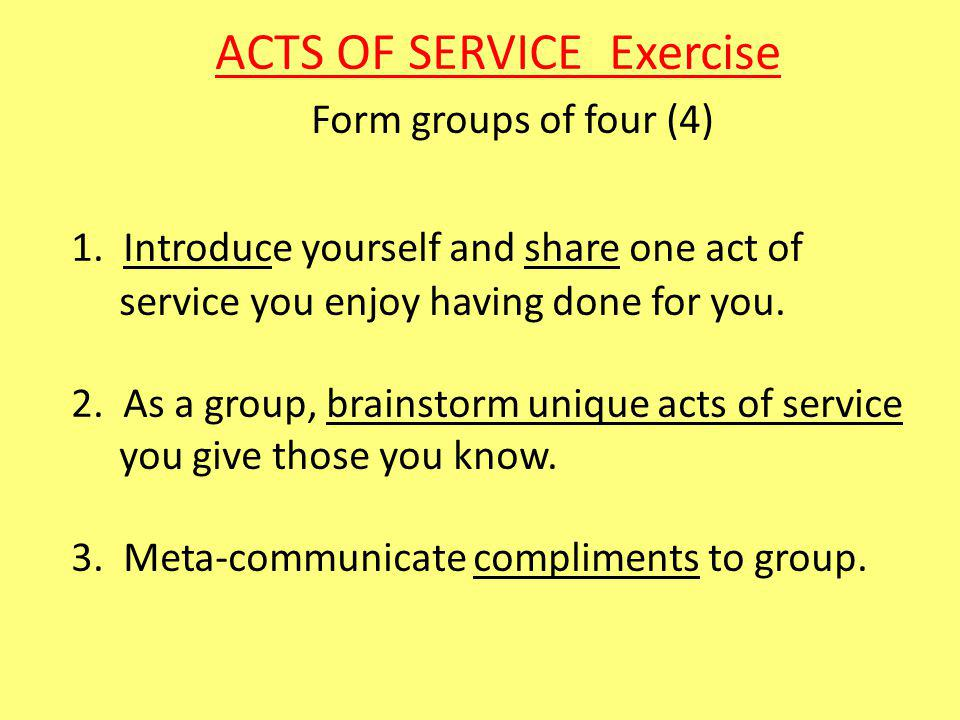 ACTS OF SERVICE Exercise Form groups of four (4) 1.