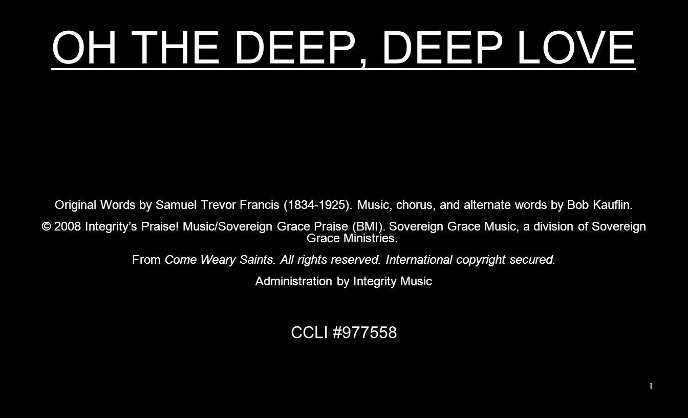 Oh The Deep Deep Love Original Words By Samuel Trevor Francis