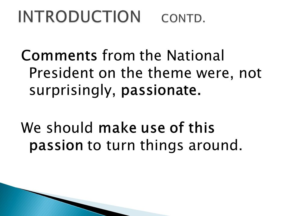 Comments from the National President on the theme were, not surprisingly, passionate.