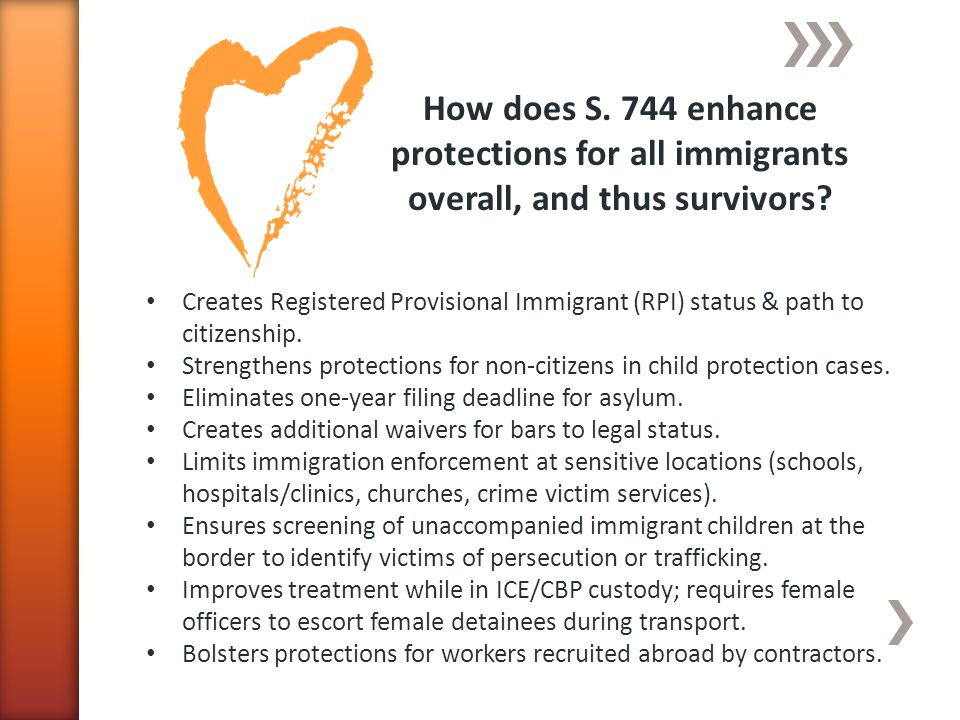 How does S. 744 enhance protections for all immigrants overall, and thus survivors.