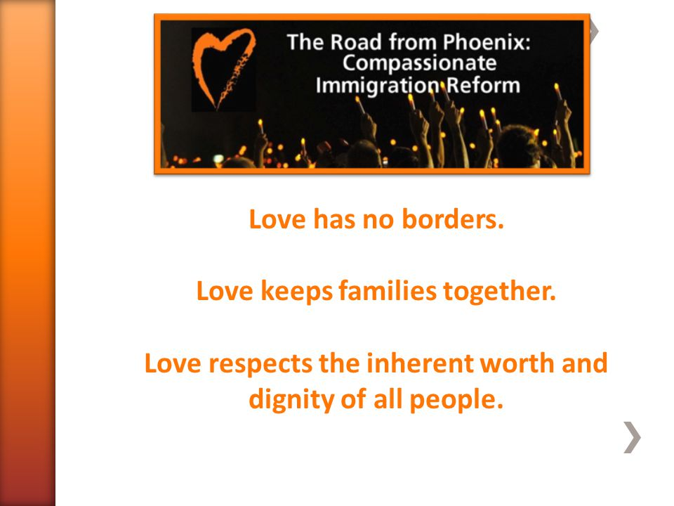 Love has no borders. Love keeps families together.