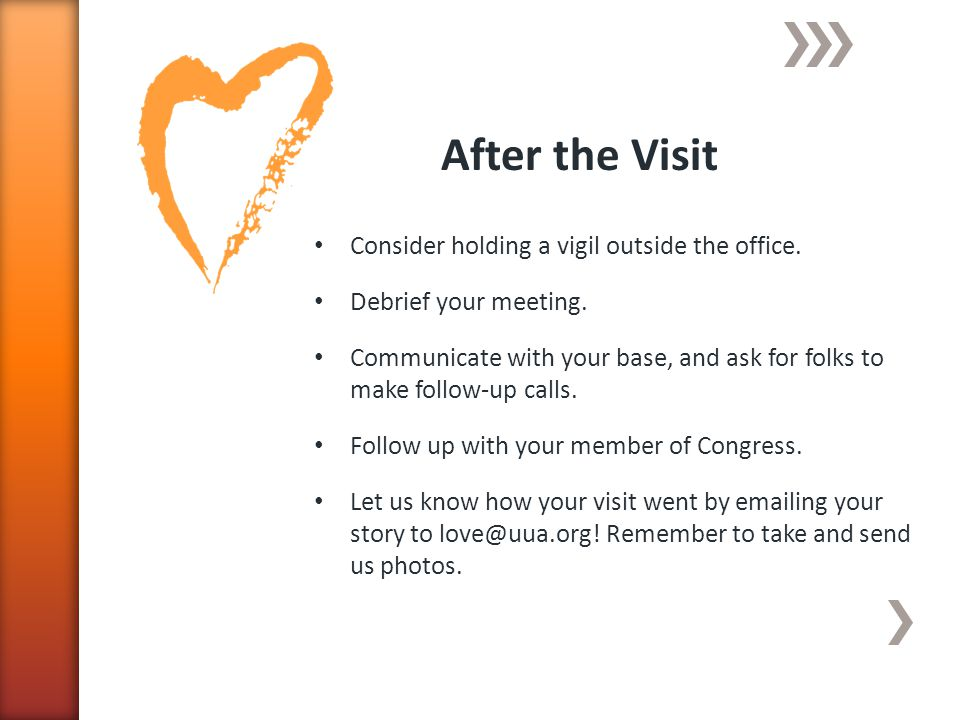 After the Visit Consider holding a vigil outside the office.