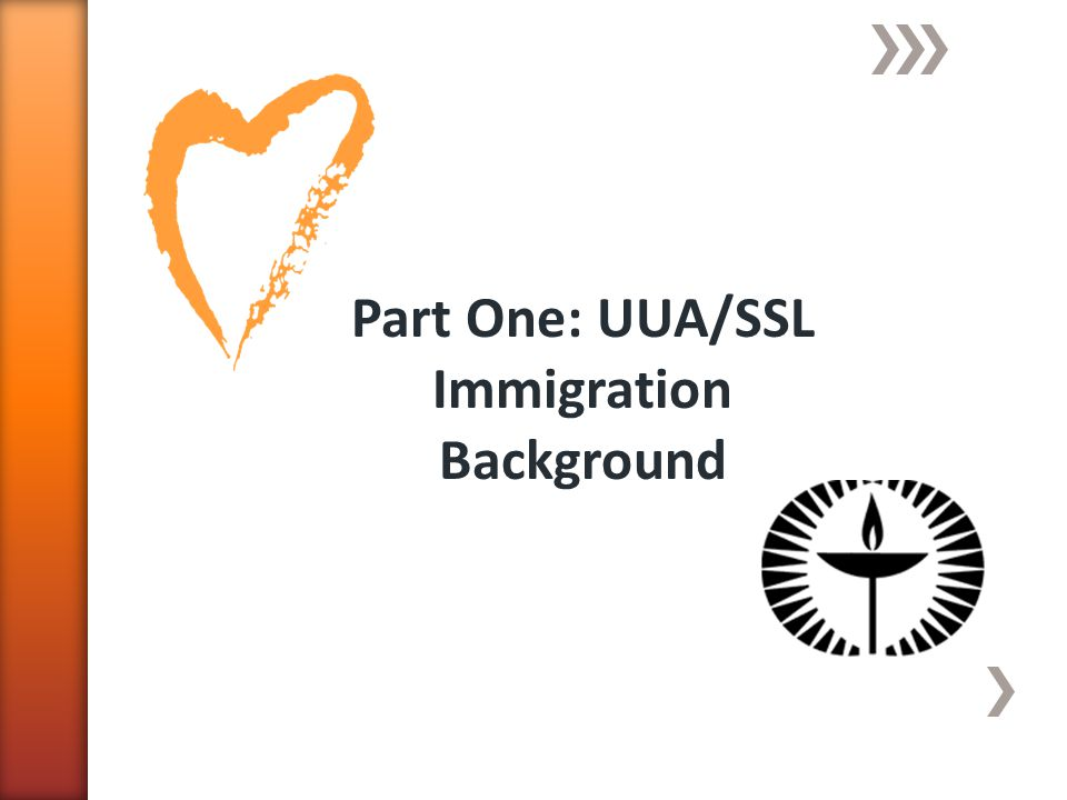 Part One: UUA/SSL Immigration Background
