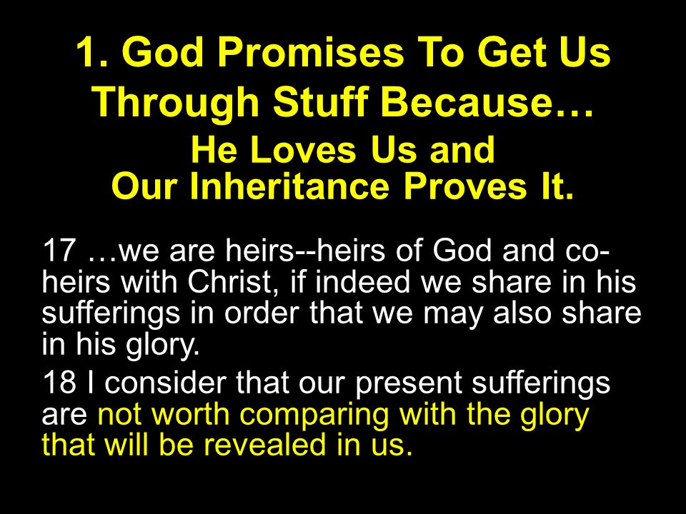 He Loves Us and Our Inheritance Proves It.