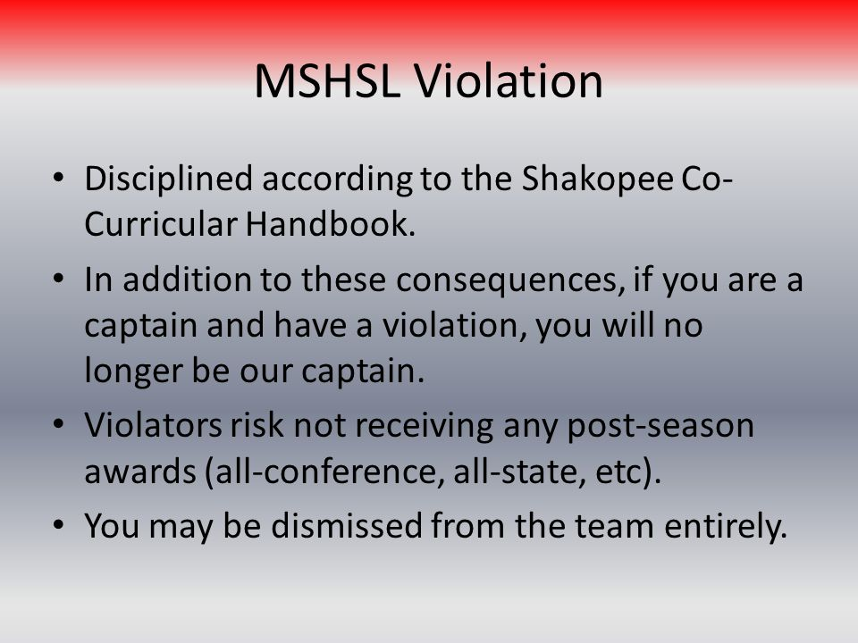 MSHSL Violation Disciplined according to the Shakopee Co- Curricular Handbook.