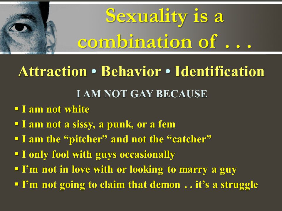 Attraction Behavior Identification Sexuality is a combination of...