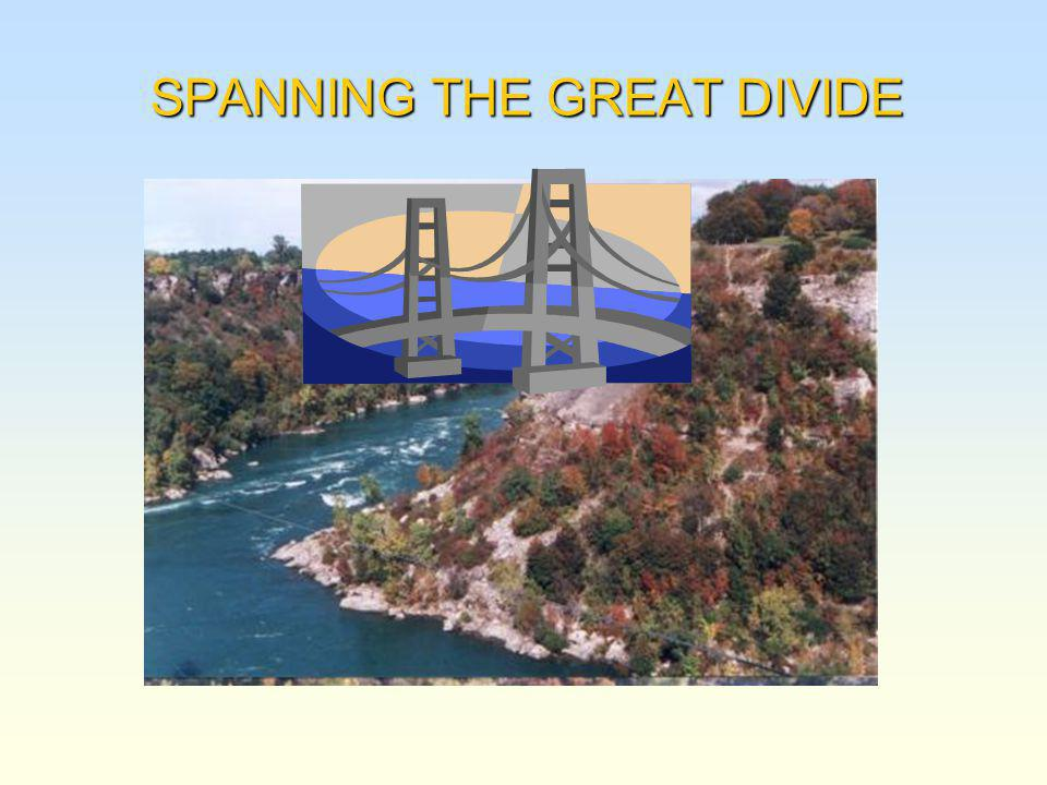 SPANNING THE GREAT DIVIDE