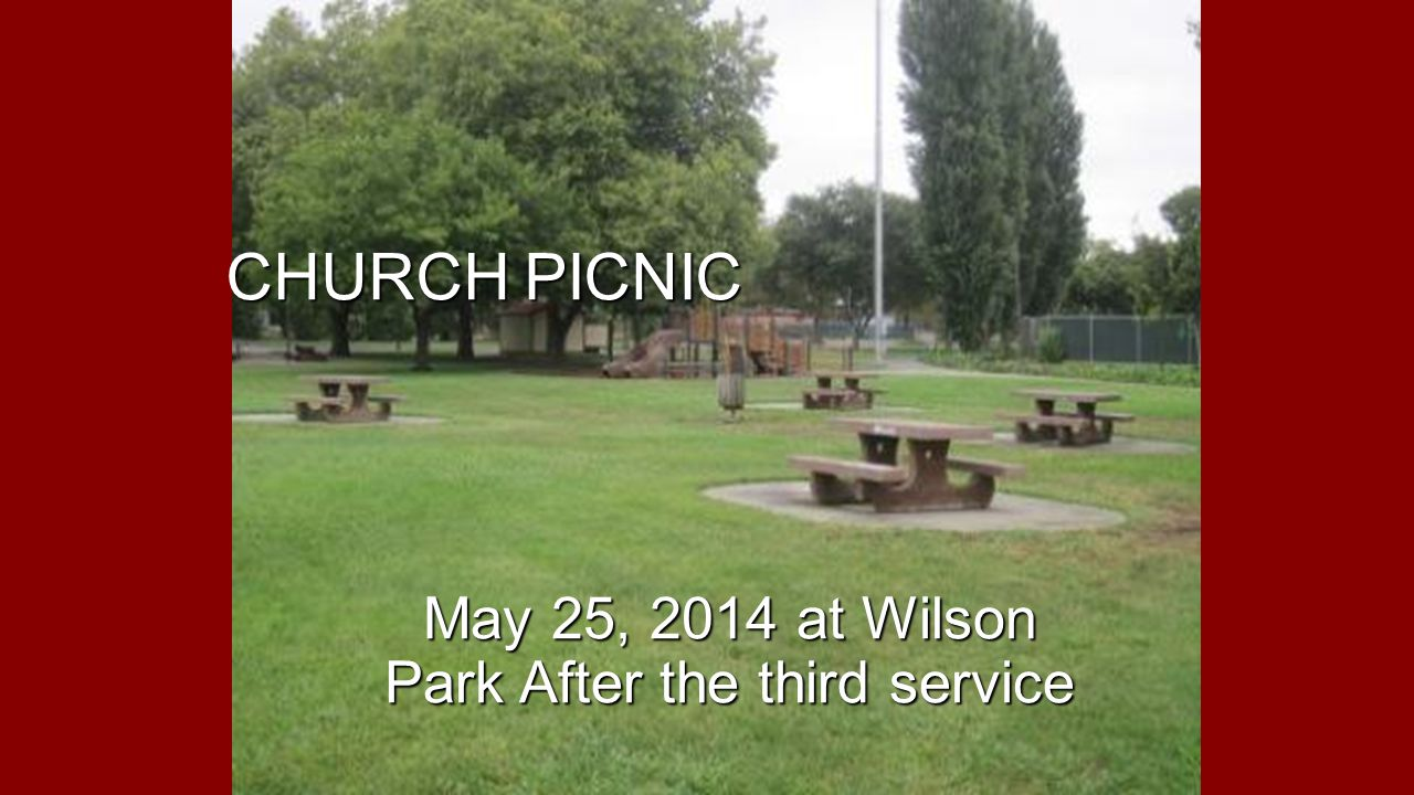 CHURCH PICNIC May 25, 2014 at Wilson Park After the third service