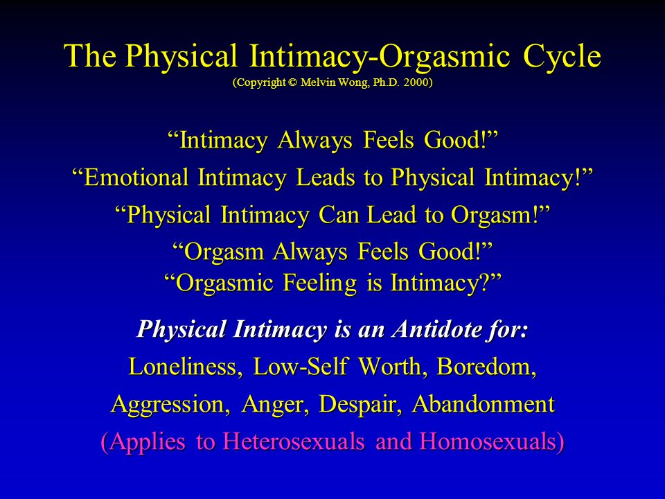 The Physical Intimacy-Orgasmic Cycle (Copyright © Melvin Wong, Ph.D.