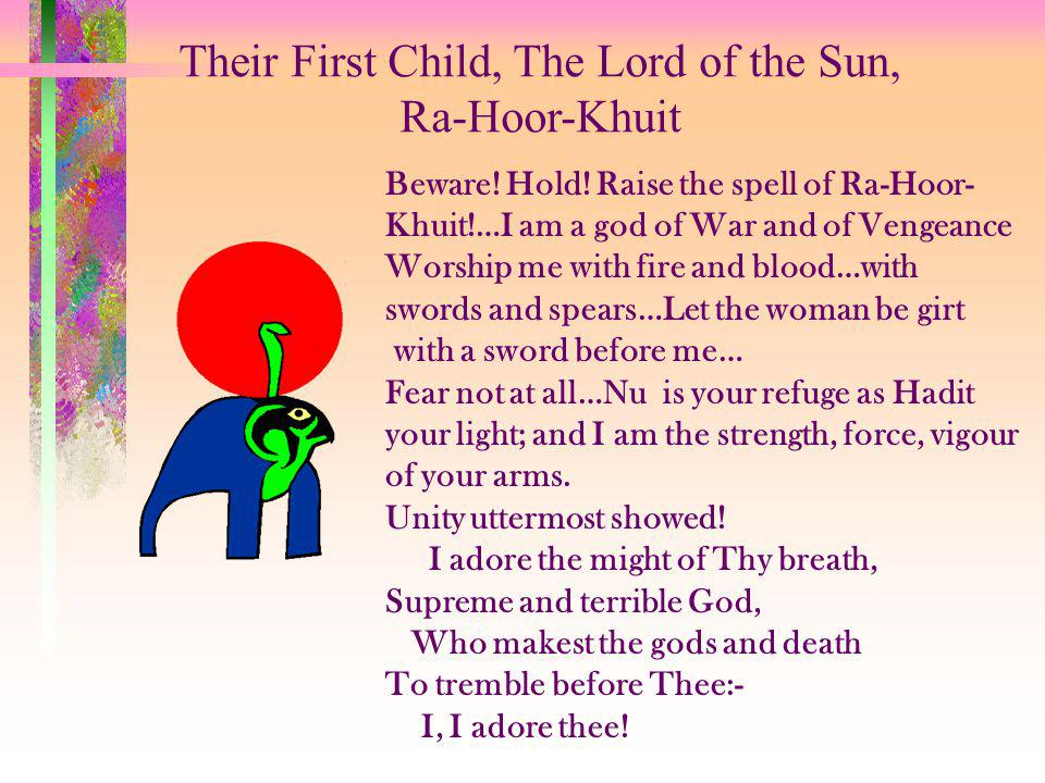 Their First Child, The Lord of the Sun, Ra-Hoor-Khuit Beware.