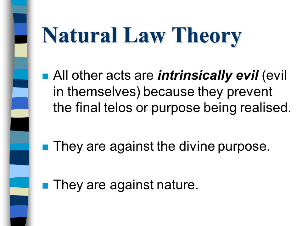 Natural Law Theory And absolutely nothing else!