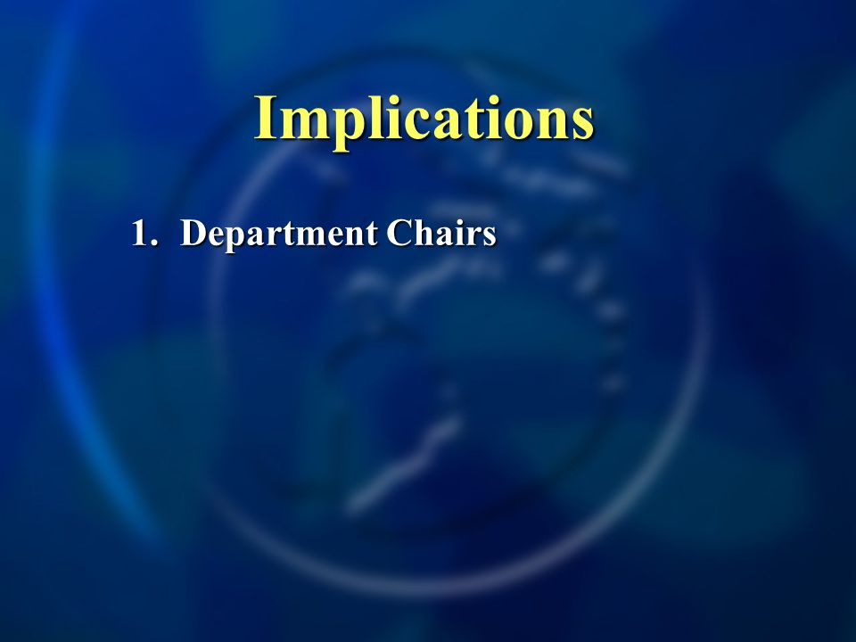 Implications 1. Department Chairs