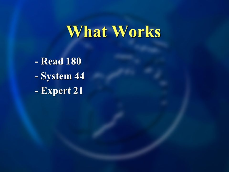 What Works - Read 180 - System 44 - Expert 21