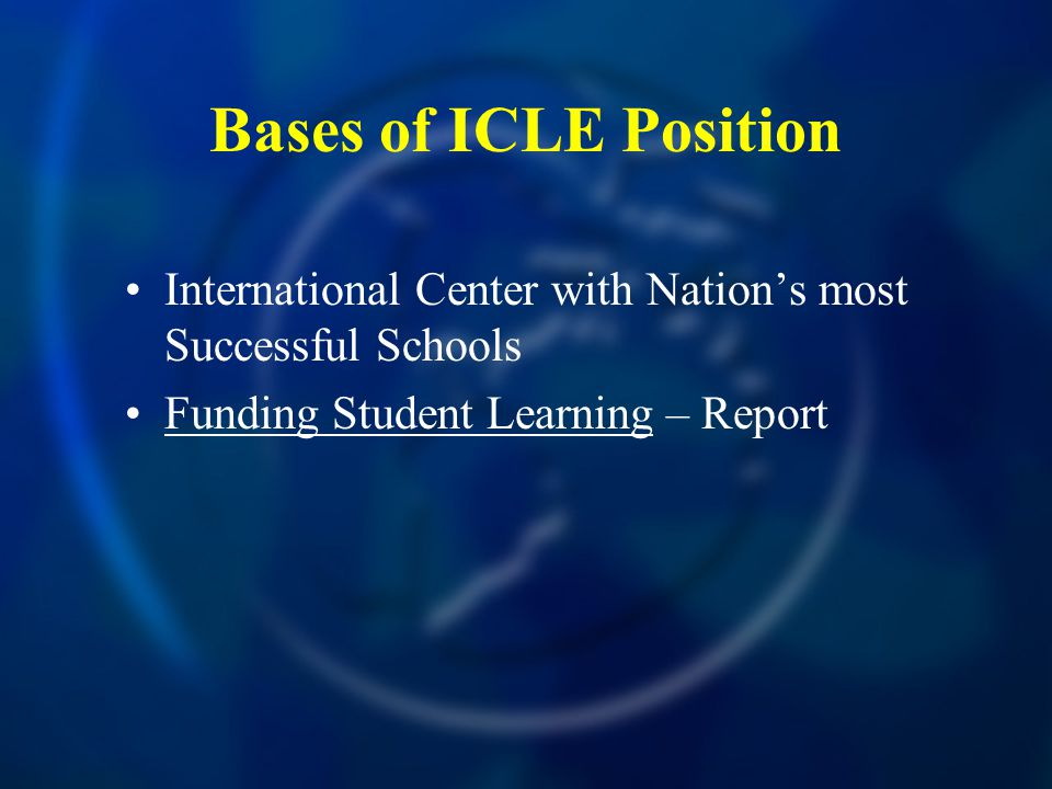 Bases of ICLE Position International Center with Nations most Successful Schools Funding Student Learning – Report