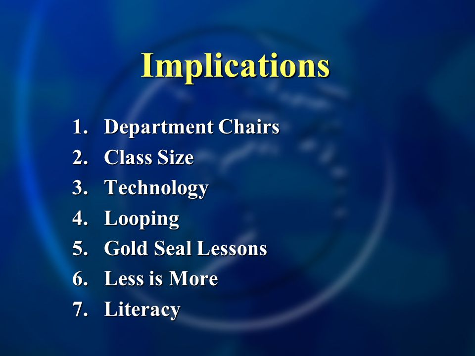 Implications 1.Department Chairs 2.Class Size 3. Technology 4.