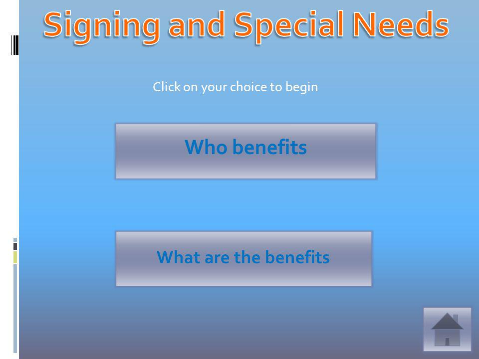 Who benefits What are the benefits Click on your choice to begin