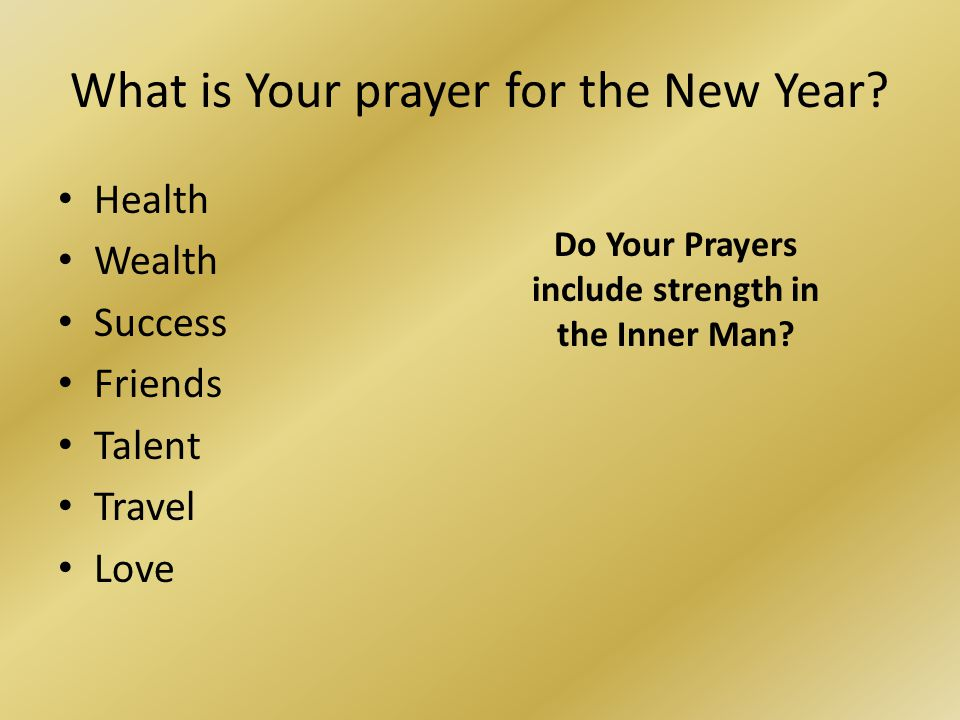 What is Your prayer for the New Year.