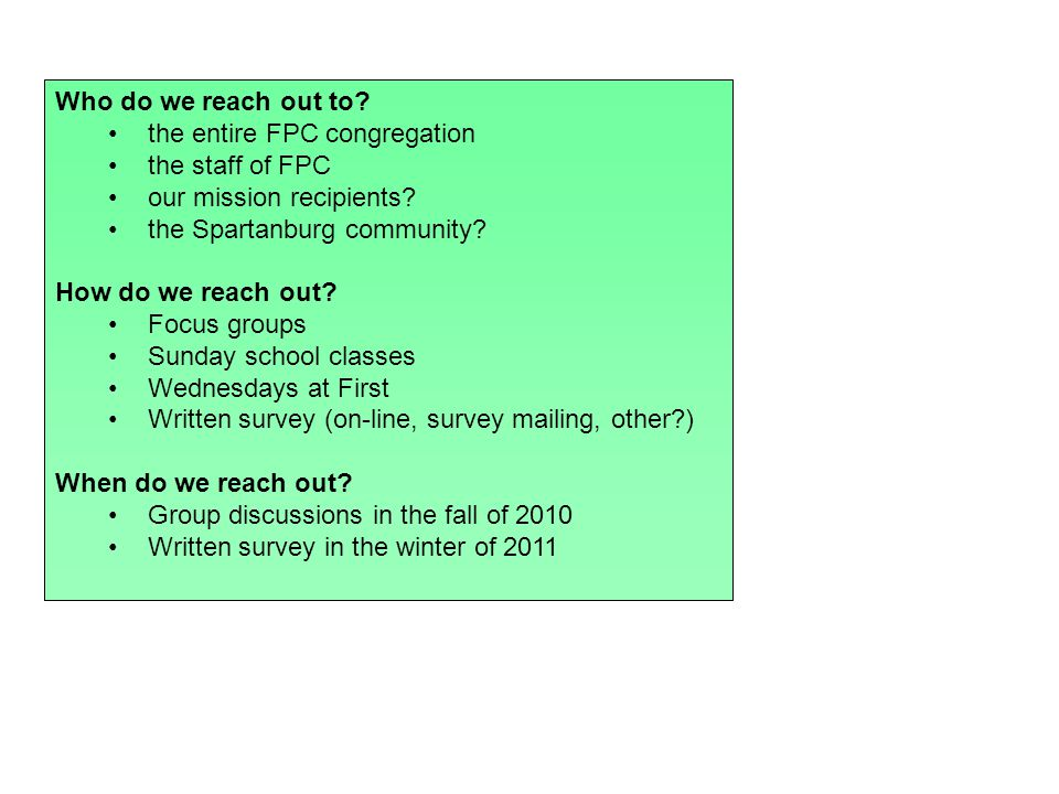 Who do we reach out to. the entire FPC congregation the staff of FPC our mission recipients.