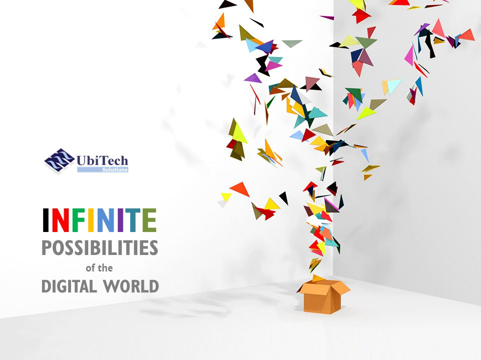 INFINITEINFINITE POSSIBILITIES of the DIGITAL WORLD